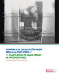 Kompendium der Bildstörungen beim analogen Video, m. DVD-ROM - Compendium of Image Errors in Analogue Video
