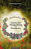 Laurin, der Zwergenkönig vom Rosengarten