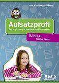 Aufsatzprofi - Texte planen, schreiben und bewerten: Fiktive Texte; Bd.2