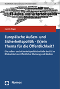 Europäische Außen- und Sicherheitspolitik - (k)ein Thema für die Öffentlichkeit?