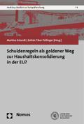 Schuldenregeln als goldener Weg zur Haushaltskonsolidierung in der EU?