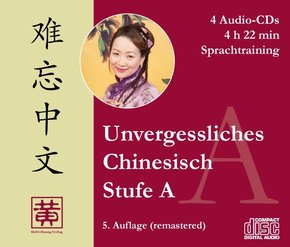 Unvergessliches Chinesisch: Stufe A, Sprachtraining, 4 Audio-CDs