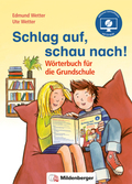 Schlag auf, schau nach!. Wörterbücher und Hefte für die Grundschule / Schlag auf, schau nach!