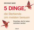 5 Dinge, die Sterbende am meisten bereuen, Audio-CD