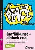 Graffitikunst - einfach cool, m. CD-ROM