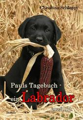 Pauls Tagebuch - ein Labrador erzählt