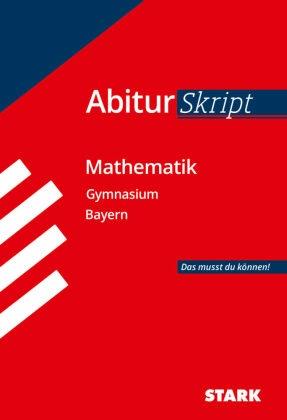 AbiturSkript Mathematik, Gymnasium Bayern