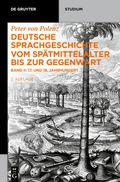 Deutsche Sprachgeschichte vom Spätmittelalter bis zur Gegenwart: 17. und 18. Jahrhundert; Bd.2