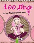 100 Dinge, die ein Mädchen wissen muss