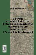 Beiträge zur wirtschaftlichen Entwicklungsgeschichte der Vereinigten Niederlande im 17. und 18. Jahrhundert