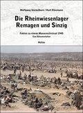 Die Rheinwiesenlager 1945 in Remagen und Sinzig