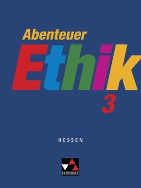 Abenteuer Ethik, Gymnasium Hessen: Jahrgangsstufen 9/10, Schülerbuch; 3