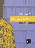 Buchners Übergangslektüre Latein: Ich und die anderen; Bd.2