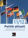 Politik aktuell - neu, Ausgabe Bayern: 11./12. Jahrgangsstufe