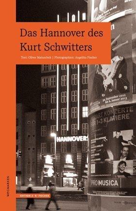 Das Hannover des Kurt Schwitters