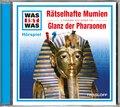 Rätselhafte Mumien / Glanz der Pharaonen, 1 Audio-CD - Was ist was Hörspiele