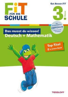 Das musst du wissen! Deutsch + Mathematik 3. Klasse