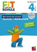 Das musst du wissen! Deutsch + Mathematik 4. Klasse