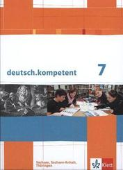 deutsch.kompetent, Ausgabe Sachsen, Sachsen-Anhalt, Thüringen: 7. Klasse, Schülerbuch