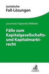 Fälle zum Kapitalgesellschafts- und Kapitalmarktrecht