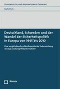 Deutschland, Schweden und der Wandel der Sicherheitspolitik in Europa von 1945 bis 2010
