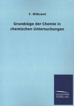 Grundzüge der Chemie in chemischen Untersuchungen