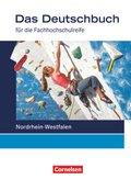 Das Deutschbuch für die Fachhochschulreife, Ausgabe Nordrhein-Westfalen: 11./12. Schuljahr, Schülerbuch