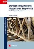 Statische Beurteilung historischer Tragwerke: Holzkonstruktionen; Bd.2