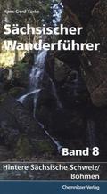 Sächsischer Wanderführer: Hintere Sächsische Schweiz / Böhmen; Tl.8