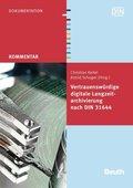 Vertrauenswürdige digitale Langzeitarchivierung nach DIN 31644