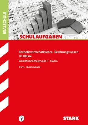 Betriebswirtschaftslehre - Rechnungswesen 10. Klasse, Bayern