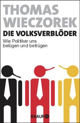 Die Volksverblöder - Wie Politiker uns belügen und betrügen