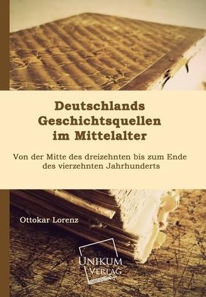 Deutschlands Geschichtsquellen im Mittelalter