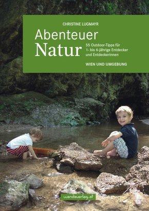 Abenteuer Natur - Wien und Umgebung
