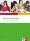 deutsch.kompetent - Ein Deutschbuch für berufliche Schulen: Arbeitsbuch zur individuellen Förderung