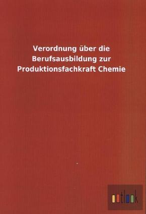 Verordnung über die Berufsausbildung zur Produktionsfachkraft Chemie