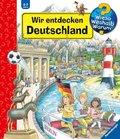 Wir entdecken Deutschland - Wieso? Weshalb? Warum?