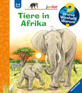 Tiere in Afrika - Wieso? Weshalb? Warum?, Junior Bd.50