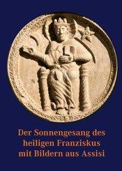 Der Sonnengesang des heiligen Franziskus mit Bildern aus Assisi