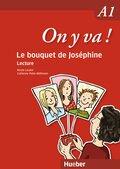 On y va!: Le bouquet de Joséphine; Bd.A1