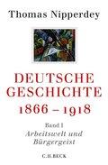Deutsche Geschichte 1866-1918: Arbeitswelt und Bürgergeist; 1