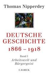 Deutsche Geschichte 1866-1918: Arbeitswelt und Bürgergeist