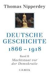 Deutsche Geschichte 1866-1918: Machtstaat vor der Demokratie