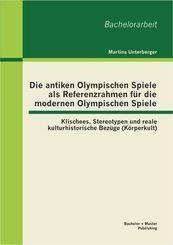 Die antiken Olympischen Spiele als Referenzrahmen für die modernen Olympischen