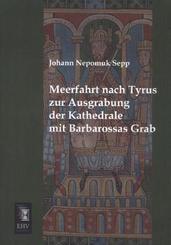 Meerfahrt nach Tyrus zur Ausgrabung der Kathedrale mit Barbarossas Grab