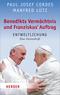 Benedikts Vermächtnis und Franziskus' Auftrag