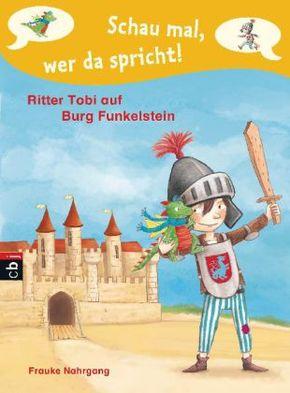 Schau mal, wer da spricht - Ritter Tobi auf Burg Funkelstein