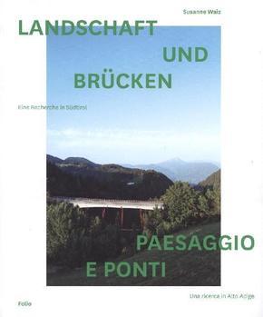 Landschaft und Brücken. Paesaggio E Ponti