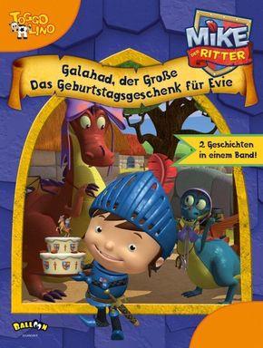 Mike der Ritter - Galahad, der Große; Mike der Ritter - Das Geburtstagsgeschenk für Evie