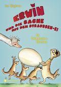 Erwin und die Sache mit dem Straußen-Ei